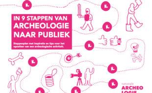 Stappenplan: In 9 stappen van archeologie naar publiek!